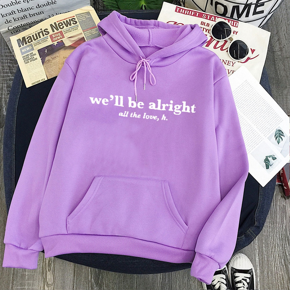 Harry Style ''We'll Be Alright All The Love'' Hoodies Men/Women
